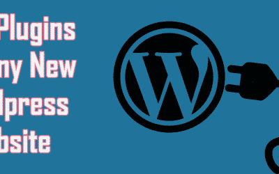 BEST PLUGINS FOR ANY NEW WORDPRESS WEBSITE